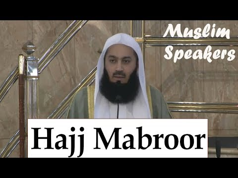 Signs of an Accepted Hajj (Mabroor) - Mufti Menk - 2018
