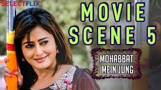 Movie Scene 5 - Mohabbat Mein Jung(Nanna Ninna Prema Kathe) - Hindi Dubbed Movie | Vijay Raghavendra