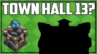 Town Hall 13 RELEASE DATE?! Making a TH13 Base! Clash of Clans UPDATE Info!