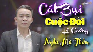 Bài hát làm lay động hàng triệu trái tim | Cát Bụi Cuộc Đời - Lê Cường | phần 6 Saigon By Night 02