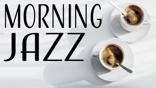 Positive Morning JAZZ - Good Mood Jazz For Wake up, Breakfast, Work, Study