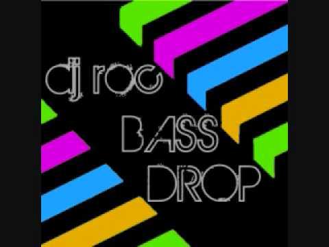 Bass Drop (Song) by DJ Roc