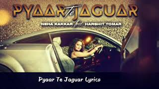 Pyar te jaguar lyrics by neha kakkar - YouTube