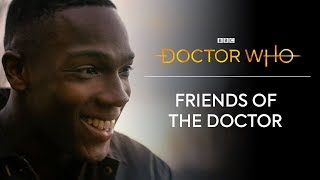 Meet The Friends of the Doctor