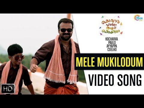 Mele Mukilodum Song From Kochavva Paulo Ayyappa Coelho