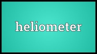 Heliometer Meaning