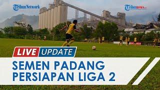 Persiapan Liga 2 Juli 2021, Semen Padang FC Sudah Lakukan Latihan Intens Sejak Juni