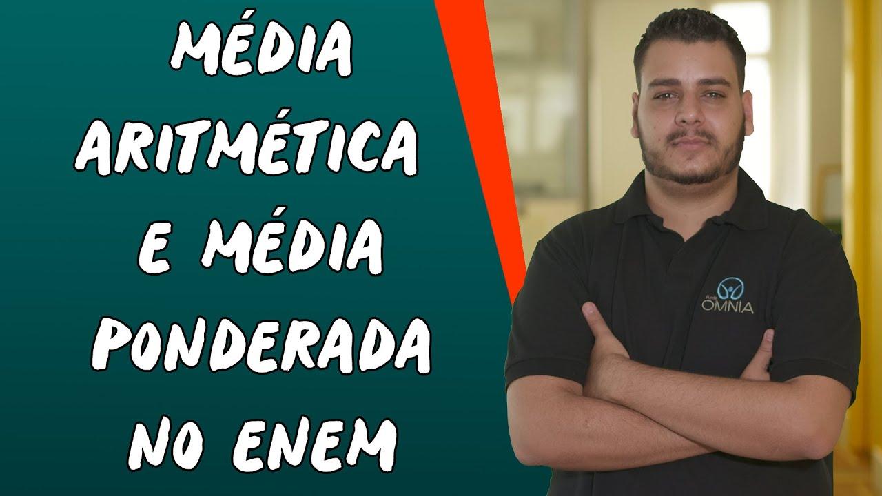 Média Aritmética e Média Ponderada no Enem
