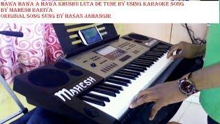 Hawa Hawa A Hawa Khusbu luta de keyboard tune by Mahesh Bariya
