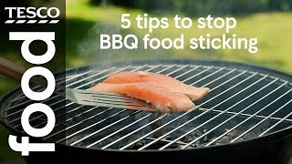 5 tips to stop BBQ sticking