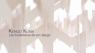 KENGO KUMA - Les Fondements de son Design