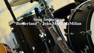"Song Inspection: ""Borderland"" - John Mark McMillan"