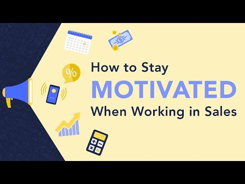 How To Stay Motivated When Working In Sales?