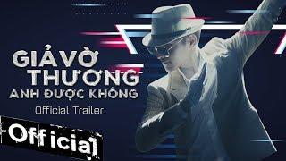 Giả Vờ Thương Anh Được Không Trailer - Chu Bin (Official Dance MV)