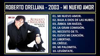 Roberto Orellana - 2003 - Mi Nuevo Amor