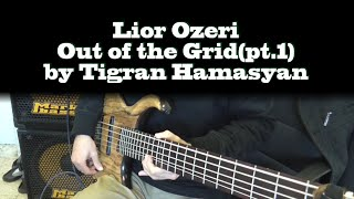 Tigran Hamsyan - Out Of The Grid/ Bass Cover By Lior Ozeri