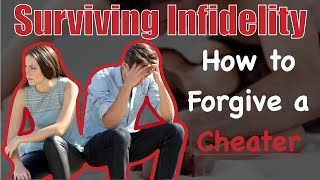Surviving Infidelity: Here's How To Forgive A Cheater