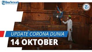 Update Corona Dunia per 14 Oktober 2021: Total 240 Juta Terinfeksi, Kematian Telah Tembus 4,8 Juta