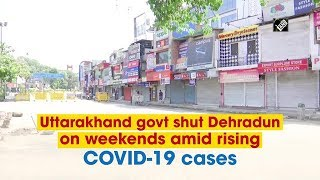 Uttarakhand govt shut Dehradun on weekends amid rising COVID-19 cases  IMAGES, GIF, ANIMATED GIF, WALLPAPER, STICKER FOR WHATSAPP & FACEBOOK