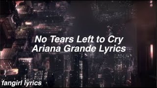 No Tears Left To Cry || Ariana Grande Lyrics