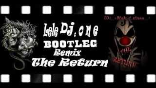 leleDj One Dj Blade il Clown TheReturnHoLaLaHoLeLeBootleg REMIX