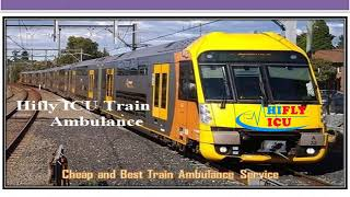 Best ICU Setup Train Ambulance Service from Chennai to Delhi  By Hifly ICU