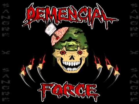 DEMENCIAL FORCE - (INTRO) FUERZA DEMENCIAL