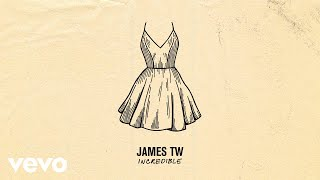 James TW   Incredible (Audio)