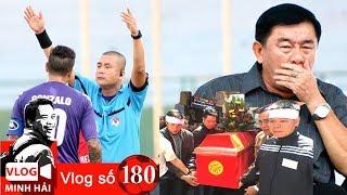 Vlog Minh Hải   Chân dung Bố già trong giới trọng tài V League & bóng đá Việt Nam