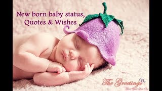 New Born Baby Status,  Newborn Baby Quotes, Wishes for Whatsapp