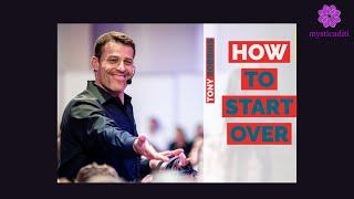 Tony Robbins | HOW TO START OVER |Inspiration