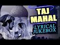 Taj Mahal 1963 | Full Video Lyrical Songs Jukebox | Pradeep Kumar, Bina Rai, Veena, Rehman