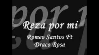 Draco Rosa Feat Romeo Santos - Reza Por Mí (AUDIO Y LETRA)