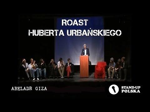 Abelard Giza - Roast Huberta Urbańskiego