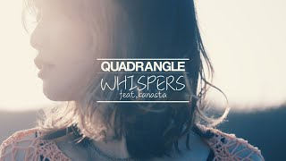 "QUADRANGLE ""WHISPERS feat. KANASTA"" (Official Music Video)"
