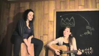 'Royals' by Lorde - Molly Conrad & Steph Seward