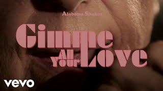 Song of the day: Alabama Shakes 'Gimme All Your Love'