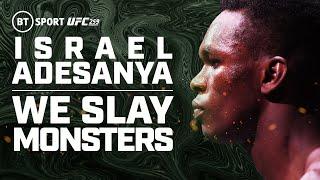 Israel Adesanya: We Slay Monsters   BT Sport UFC 259 Promo