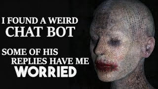 """""""I Found a Weird Chat Bot. Some of his replies worry me"""" Creepypasta"""