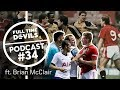 """I Started A 20 Man Brawl Against Arsenal!"" Brian McClair Full Time Devils Podcast #34"
