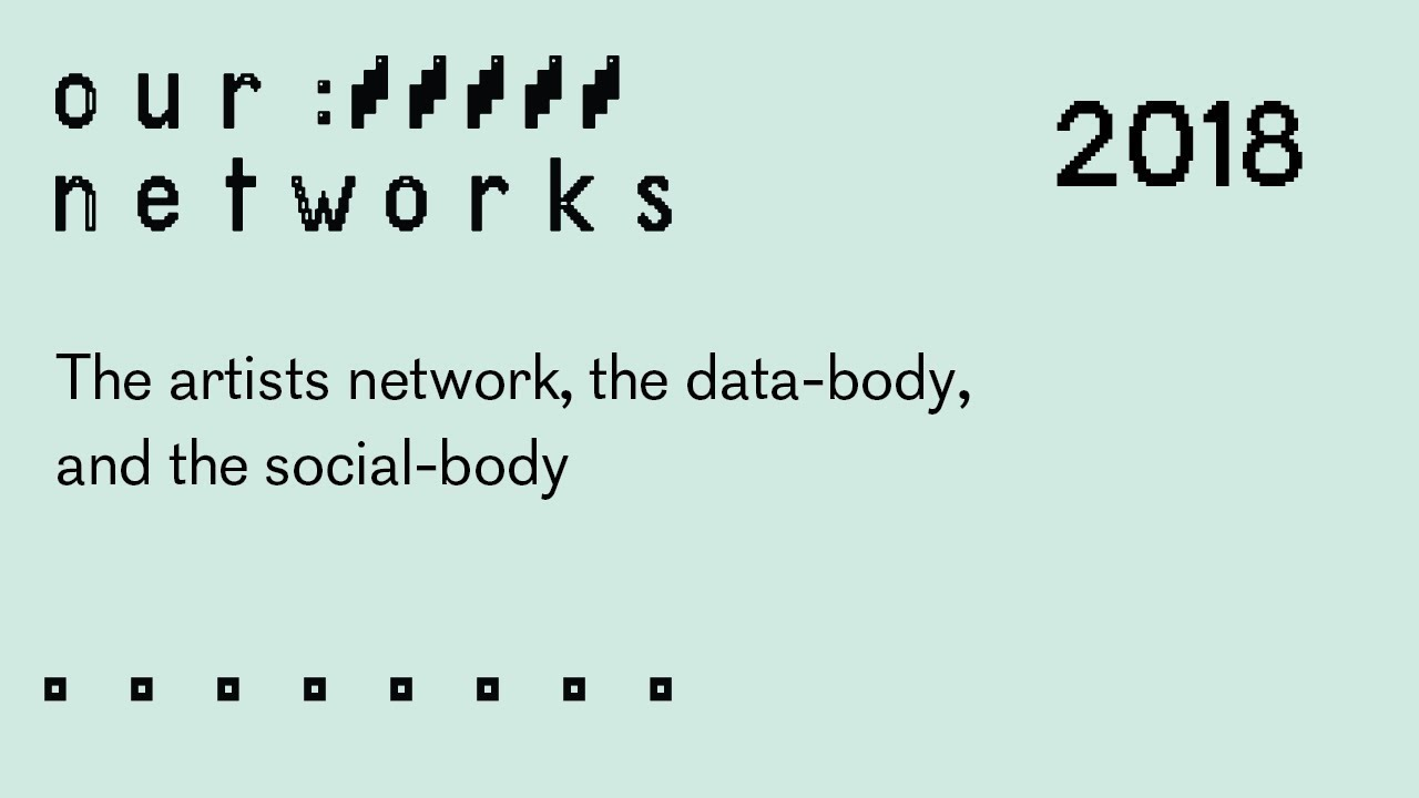 Video thumbnail for The artists network, the data-body, and the social-body