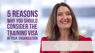 5 reasons why you should consider the Training Visa in your organisation