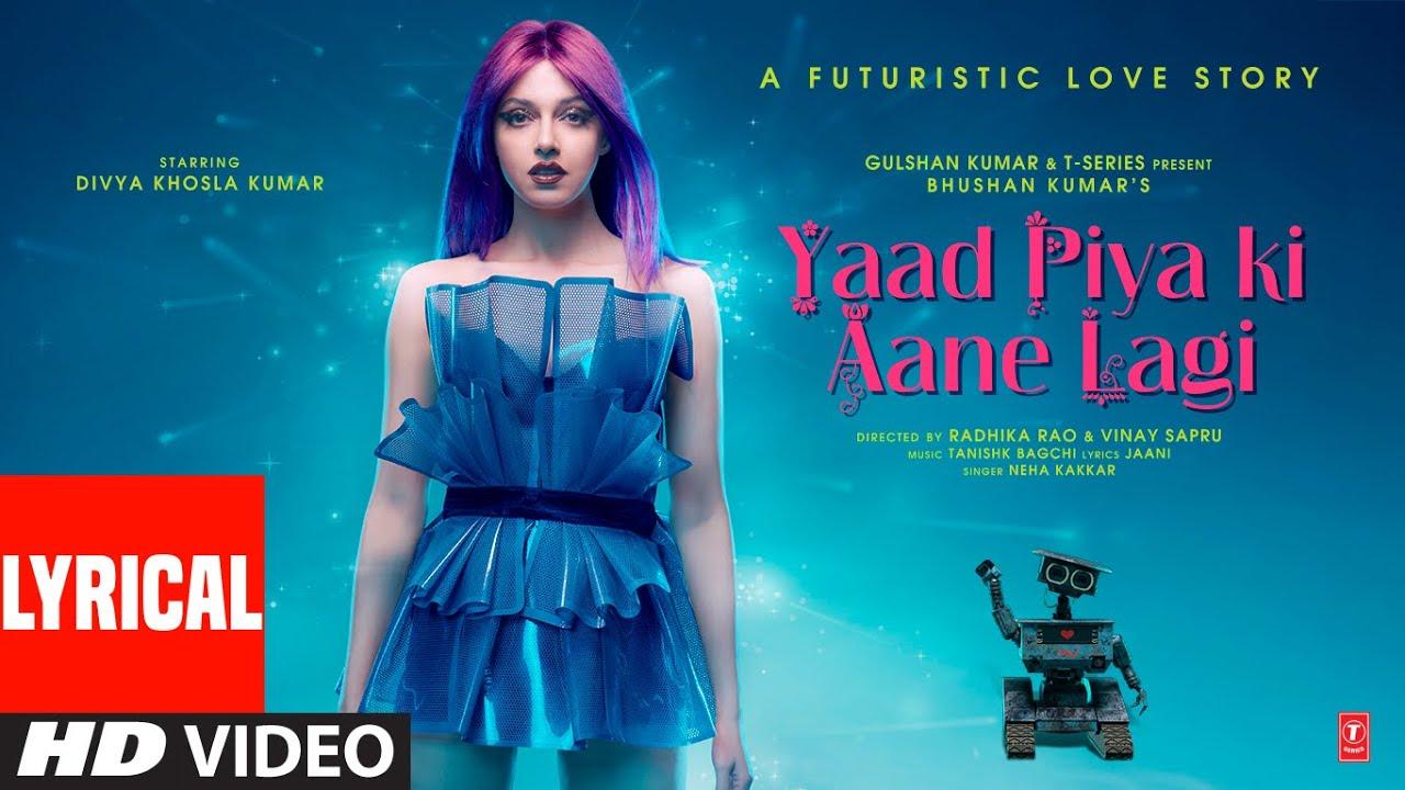 Yaad Piya Ki Aane Lagi Lyrics | Neha Kakkar| Neha Kakkar Lyrics