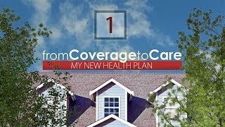 """Chapter 1 - """"My New Health Plan"""" - from Coverage to Care"""