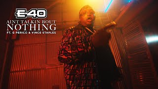 """E-40 """"Ain't Talking Bout Nothin"""" Feat. Vince Staples & G Perico"""