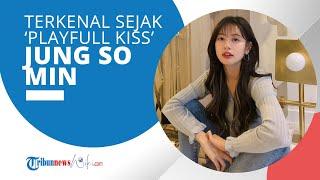 Profil Jung So Min - Terkenal sejak Kemunculannya di dalam Drama Adaptasi Playfull Kiss