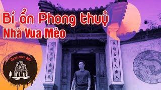 Bí ẩn lời nguyền phong thủy trong dinh thự vua Mèo - Hà Giang