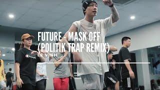 Future   Mask Off (Politik Trap Remix) | Lê Vinh | @Gameonstudio