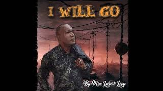 Min. Lubert Levy - I Feel Like Going On