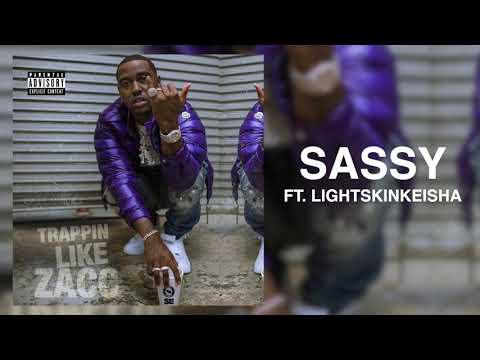 Blacc Zacc - Sassy ft LightSkinKeisha [Trappin Like Zacc]